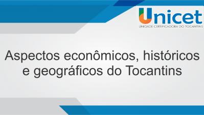Aspectos econômicos, históricos e geográficos do Tocantins