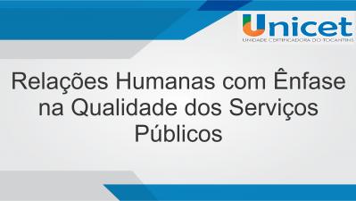 Relações Humanas com Ênfase na Qualidade dos Serviços Públicos